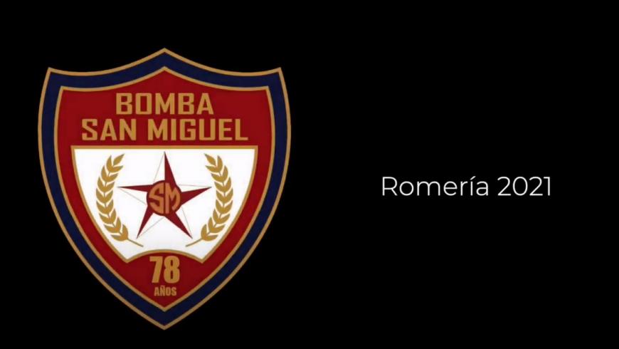 ROMERIA 2021 Bomba San Miguel